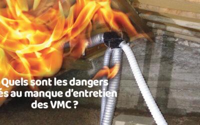 Quels sont les dangers liés au manque d'entretien des VMC ?